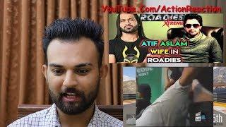 Pakistani Reacts | ROADIES FUNNY AUDITIONS | ATIF ASLAM WIFE IN ROADIES | GAREEB