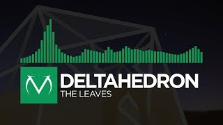 [Glitch Hop] - DeltaHedron - The Leaves