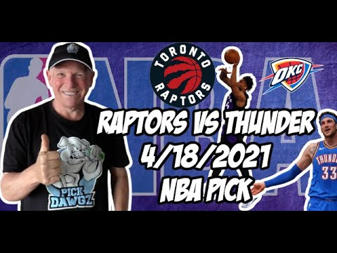 Toronto Raptors vs Oklahoma City Thunder 4/18/21 Free NBA Pick and Prediction NBA Betting Tips