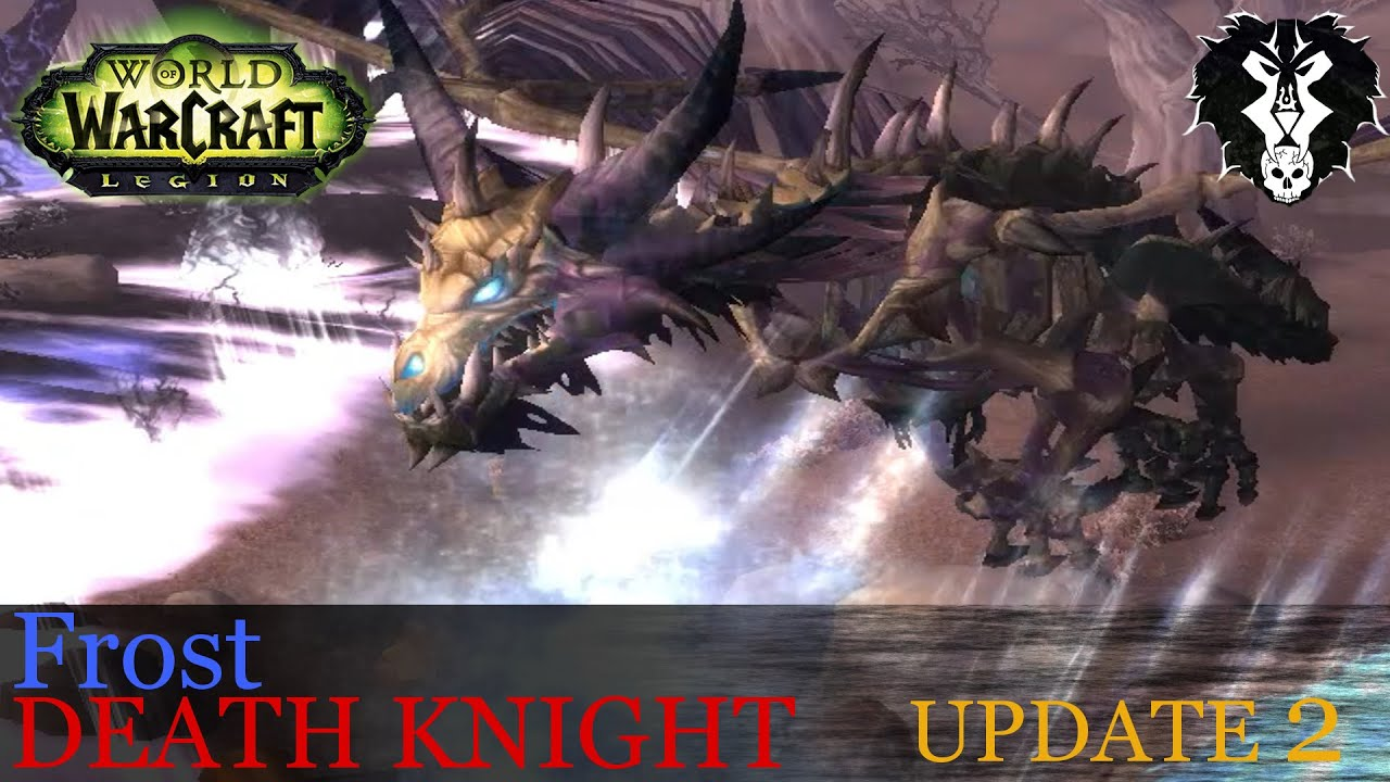 Legion Beta Frost Death Knight Update 2 - YouTube