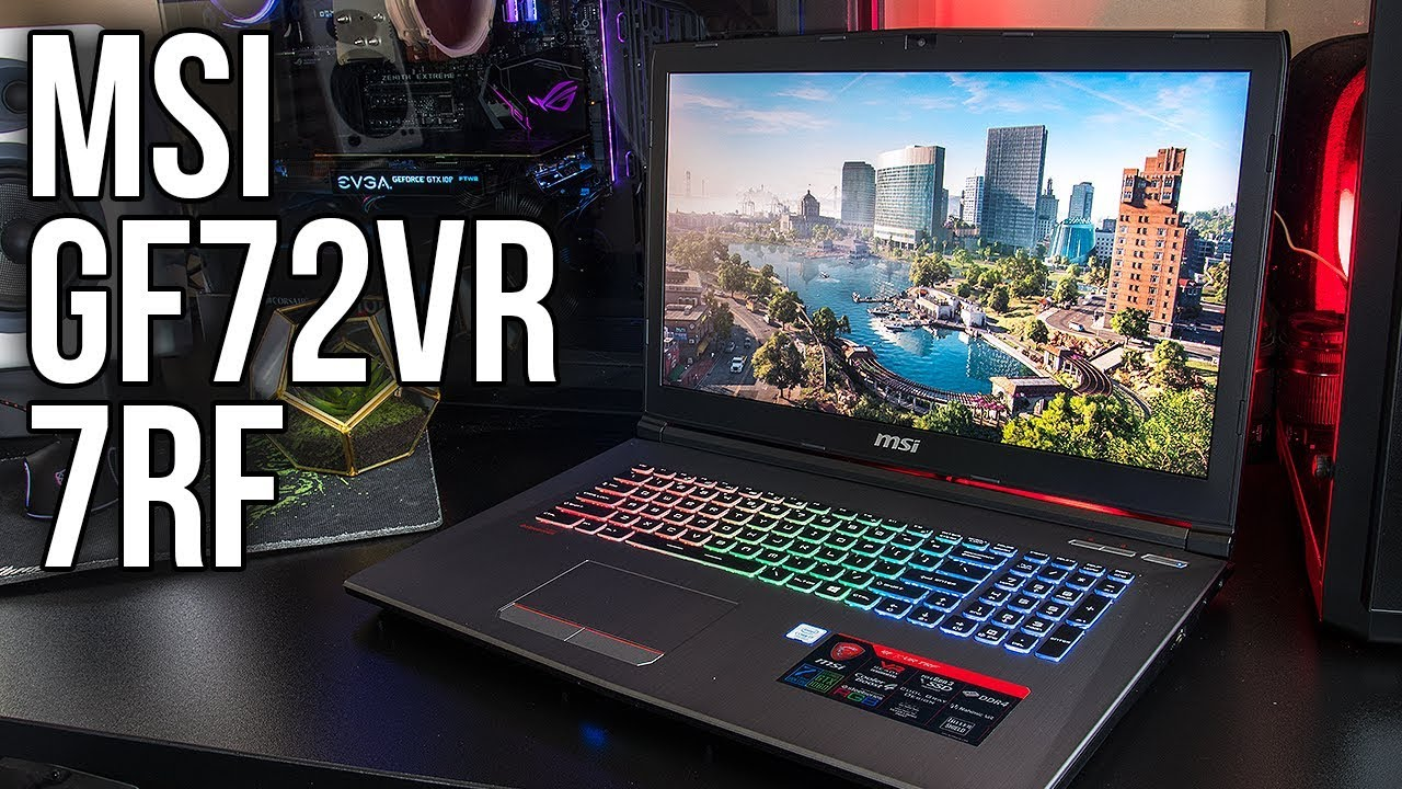 1060 Graphics Card >> MSI GF72VR 7RF Gaming Laptop Review and Benchmarks - YouTube
