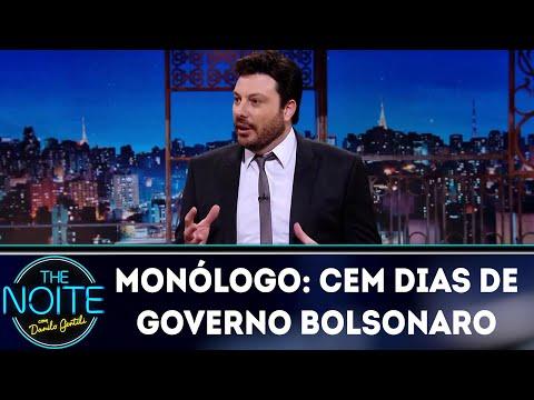 Monólogo: cem dias de governo Bolsonaro  The Noite 160419