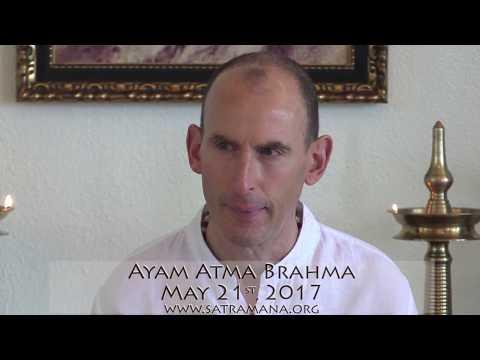 2017-05-21: Ayam Atma Brahma