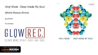 Vinyl Mode - Deep Inside My Soul (Michel Moraes Remix)