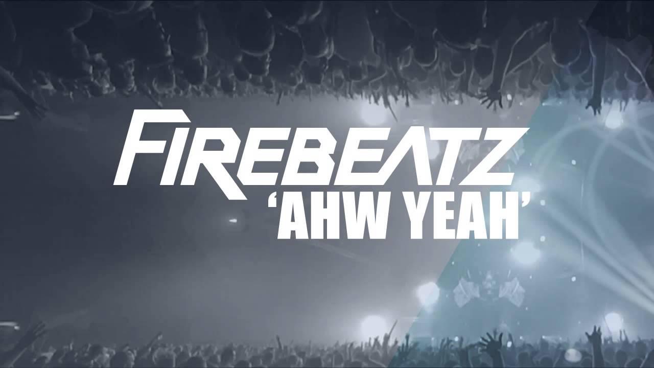 firebeatz-ahw-yeah-original-mix-firebeatz