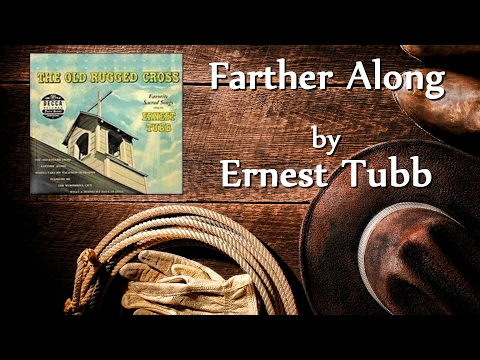 Ernest Tubb - Farther Along