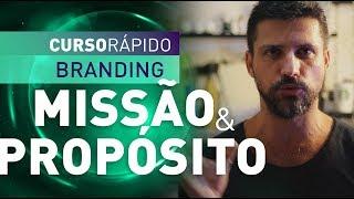 CURSO RÁPIDO BRANDING   MISSÃO E PROPÓSITO