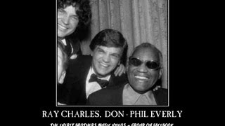 Ray Charles & Everly Brothers  LEAVE MY WOMAN ALONE