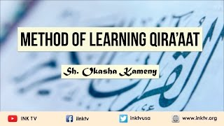 Method of Learning Qira'aat | Sh. Okasha Kameny | INK TV Q&A