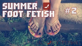 Summer foot fetish part 2 / Летний фут фетиш часть 2