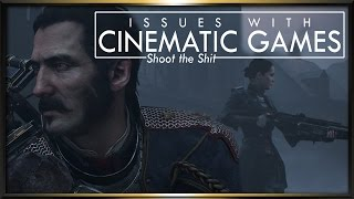 [Shoot the Shit] Cinematic Video Games, and their issues.