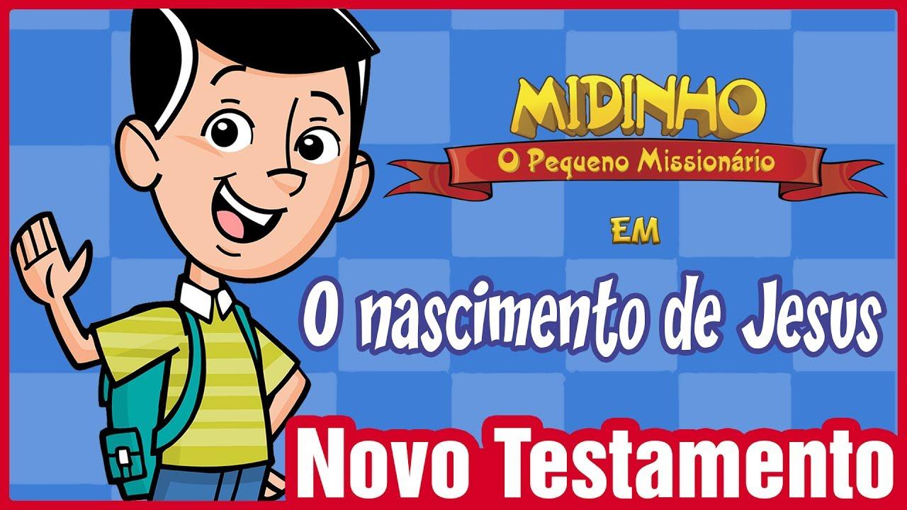 O nascimento de Jesus - Midinho, o Pequeno Missionário