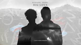 Descarca Klingande & Wrabel - Big Love (Late Nine Remix)