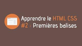 Créer un site internet - Tuto HTML CSS (#2 : Premières balises HTML)