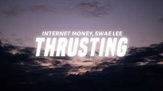 Internet Money - Thrusting (Lyrics) ft. Swae Lee
