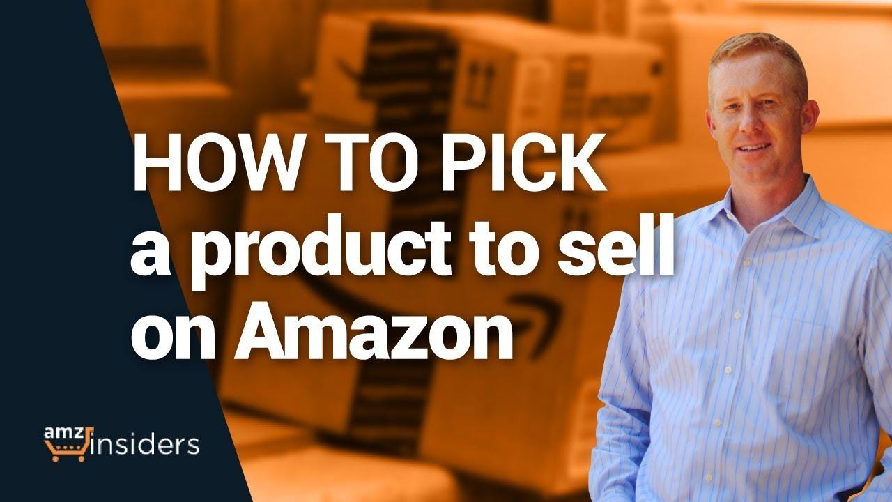 How to Pick a Product to Sell on Amazon