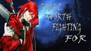 Аниме/Клип:Грелль/Тёмный дворецкий-Still Worth Fighting For