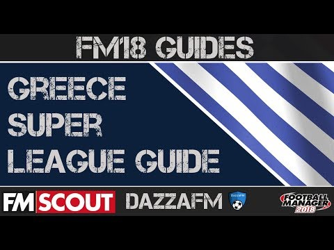 FM18 | Greek Super League Guide | Football Manager 2018