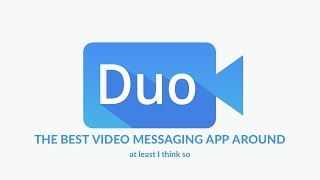 Google Duo: Easiest-To-Use Video Mesaging App EVER