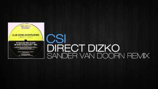 Club Scene Investigators - Direct Dizko (Sander van Doorn remix)