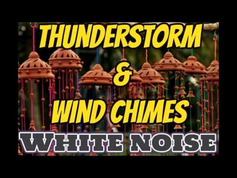 thunderstorm and wind chimes, white noise thunder to sleep
