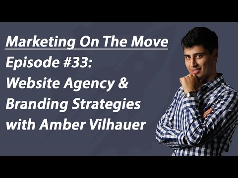 #33 Website Agency & Branding Strategies With Amber Vilhauer