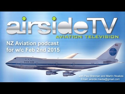 New Zealand Aviation Podcast w/c February 2nd 2015