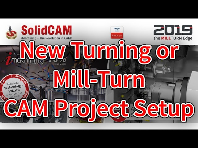 New Turning or Mill Turn CAM Project Setup