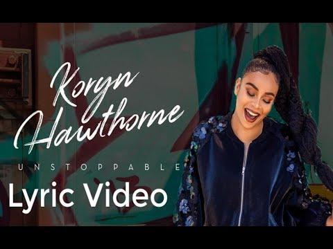 UNSTOPPABLE (Lyric  Video)  Koryn Hawthorne