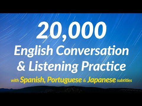 20000 English Conversation & Listening Practice with Spanish Portuguese and Japanese subtitles