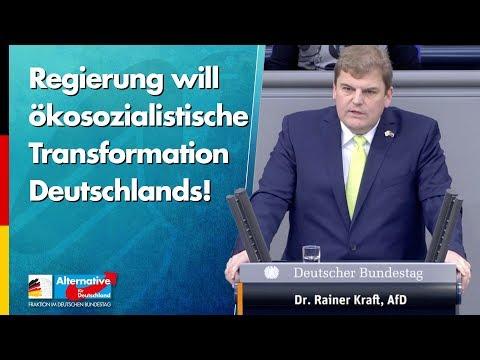 Regierung will ökosozialistische Transformation Deutschlands! - Rainer Kraft - AfD-Fraktion