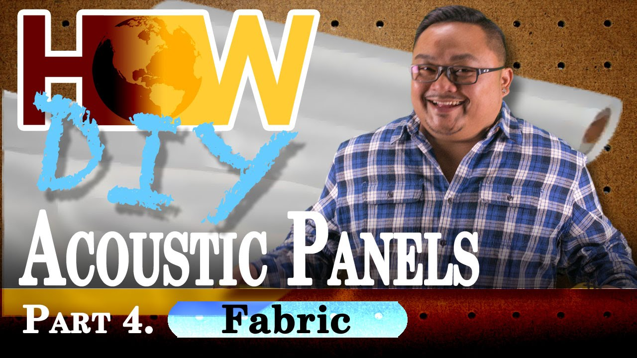 Easiest Diy Acoustic Panels Part 4 Fabric Youtube
