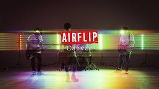 AIRFLIP【Canvas】Music Video