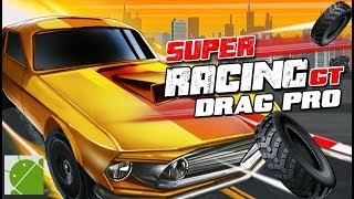 Super Racing GT Drag Pro - Android Gameplay HD
