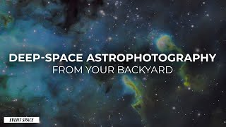 Deep Space Astrophotography from Your Backyard | B&H Event Space