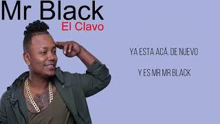 El Clavo - Mr Black - Letra Karaoke