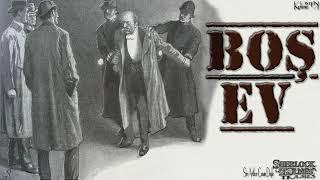 Sherlock Holmes - Boş Ev (Sesli Kitap)