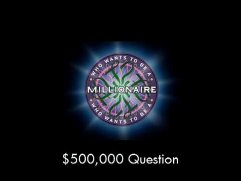 $500,000 Question - Who Wants to Be a Millionaire?