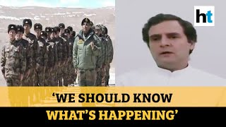 Rahul Gandhi demands transparency on faceoff with China & ties with Nepal