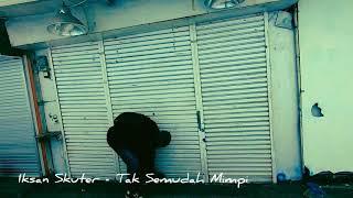 Iksan Skuter - Tak Semudah Mimpi (Acoustic Version)