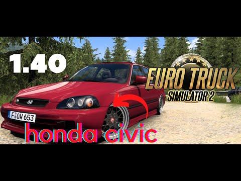 ETS2!!!Honda Civic IES V8.0 1.40///MOD PAYLAŞIM