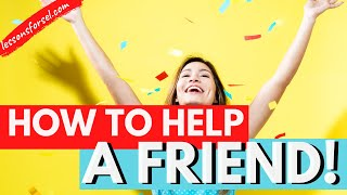 SOCIAL EMOTIONAL LEARNING LESSON: HOW TO HELP A FRIEND WHO IS MIGHT HAVE A MENTAL HEALTH CONDITION
