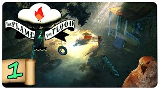 The Flame in the Flood Part 1 | Full Release! | Let