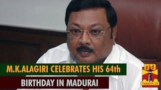 M.K.Alagiri Celebrates his 64th Birthday in Madurai