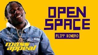 Open Space: Flipp Dinero | Mass Appeal