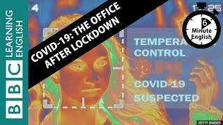 Covid-19: The office after lockdown - 6 Minute English