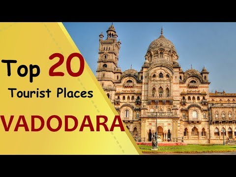 """VADODARA"" Top 20 Tourist Places 