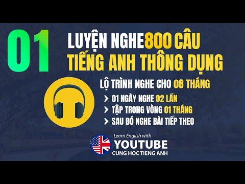 Luyện nghe 800 câu tiếng Anh thông dụng - Bài 01   1 ngày nghe 2 lần, tập trong 1 tháng