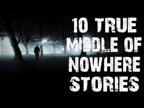 10 TRUE Terrifying Deep Woods & The Middle Of Nowhere Horror Stories | (Scary Stories)