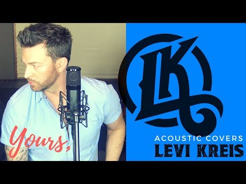 Yours - Russell Dickerson - Levi Kreis - Acoustic Covers